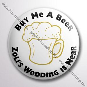 Buy me a beer legénybúcsú kitűző