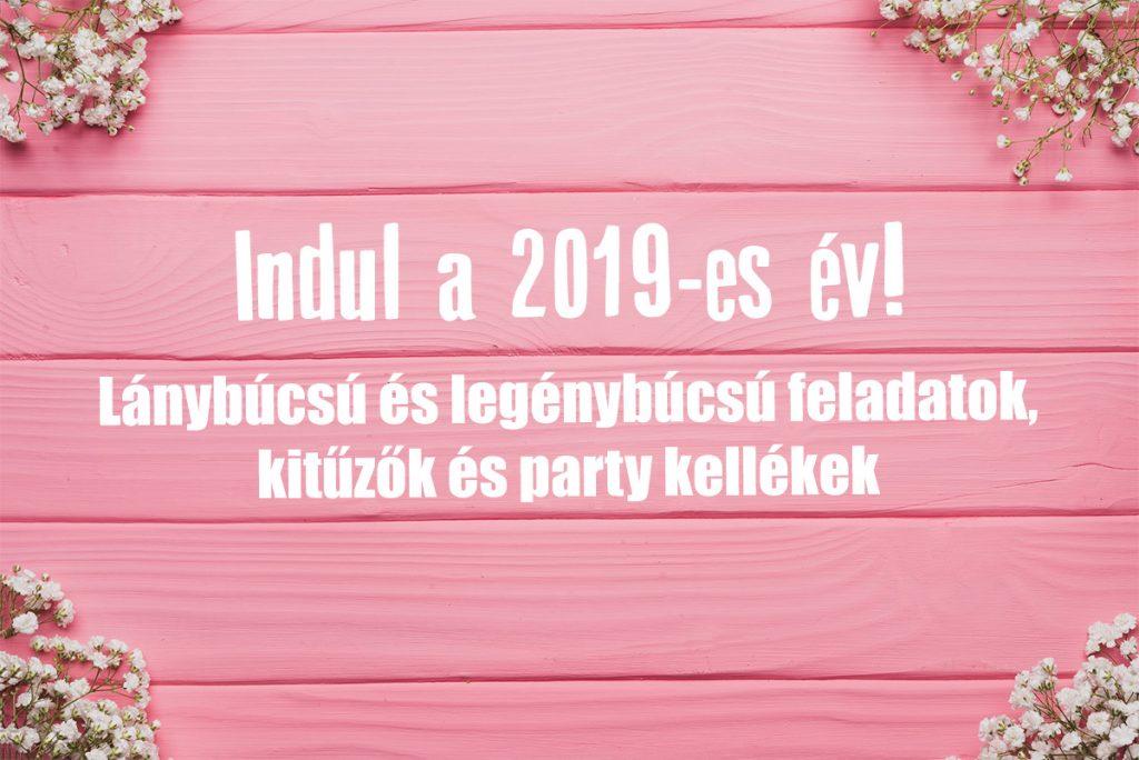 Indul a 2019-es év! Lánybúcsúra fel!